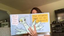 The Pigeon Has To Go To School! Pictures and words by: Mo Willems. Read by Mrs. Poole
